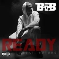 B.o.B Ready (feat. Future)