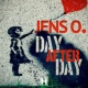 Jens O. Day After Day