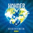Höhner Wir halten die Welt an [Remix]