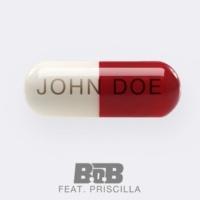 B.o.B John Doe (feat. Priscilla)