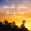 Bomba Estéreo To My Love (Tainy Remix)