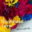 miwa Unchained Love