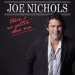 Joe Nichols There's No Gettin' Over Me
