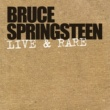 Bruce Springsteen Live & Rare