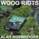 Woog Riots Alan Rusbridger
