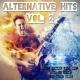 Alternative Rocks! Alternative Hits, Vol. 2 - Incl. Human, Love Will Tear Us Apart and Many More!