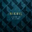 Nikhil Love is a Liar