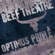 Beef Theatre Optimus Prime
