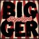 シュガーランド Bigger
