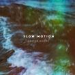 Savoir Adore Slow Motion