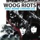 Woog Riots Post Bomb Chronicles