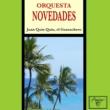 Orquesta Novedades Juan Quin Quin, el guarachero