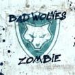 Bad Wolves ゾンビ