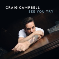 Craig Campbell See You Try