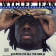 Wyclef Jean Cheated (To All the Girls) - EP