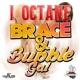 I Octane Brace & Bubble Gal
