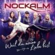 Nockalm Quintett Weil du meine Liebe bist