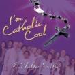 E. Walter Smith I'm Catholic Cool