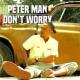 PETER MAN DON'T WORRY