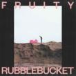 Rubblebucket Fruity