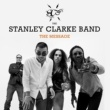 The Stanley Clarke Band And Ya Know We're Missing You: Dedicated to Leon NDUGU Chancler, Darryl Brown, Al Jarreau, Tom Petty, Chuck Berry & my good friend Larry Coryell