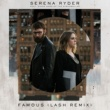 Serena Ryder Famous (feat. Simon Ward of The Strumbellas) [Lash Remix]