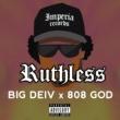 Big Deiv/808GOD Ruthless