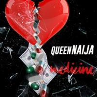 Queen Naija Medicine
