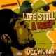 Deewunn Life Still a Keep