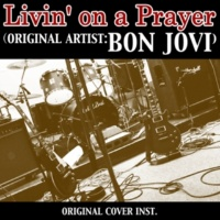 NIYARI計画 【ハイレゾ】LIVIN' ON A PRAYER (Artist: BON JOVI) ORIGINAL COVER INST.