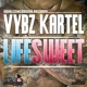 Vybz Kartel Life Sweet