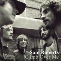 サム・ロバーツ Climb Over Me