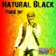 Natural Black Tune In