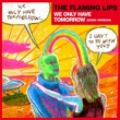 The Flaming Lips We Only Have Tomorrow (Demo Version)
