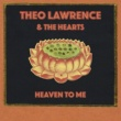 Theo Lawrence & The Hearts Heaven to Me
