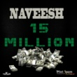 Naveesh 15 Million