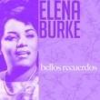 Elena Burke Bellos recuerdos