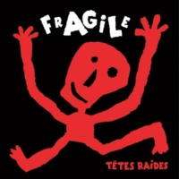 Têtes Raides Fragile