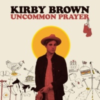 Kirby Brown Uncommon Prayer