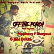 Prophecy F. Bangout&O Boi Drilla/Tay West Off the Porch