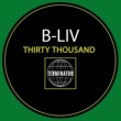 B-Liv Thirty Thousand