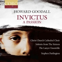 Christ Church Cathedral Choir,Stephen Darlington&Mark Dobell Invictus: A Passion: Gethsemane