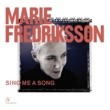 Marie Fredriksson Sing Me a Song