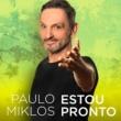 Paulo Miklos Estou Pronto