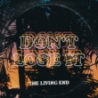 The Living End Don't Lose It