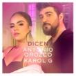 Antonio Orozco/KAROL G Dicen