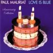 ポール・モーリア Love Is Blue [Anniversary Collection]