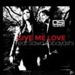 Osi Tejerina/Sawa Kobayashi Give Me Love