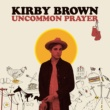 Kirby Brown/Leon Bridges Sweet Shame