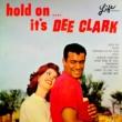 Dee Clark Hold On